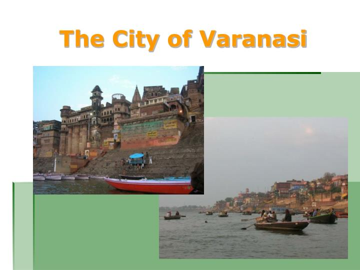 The City of Varanasi