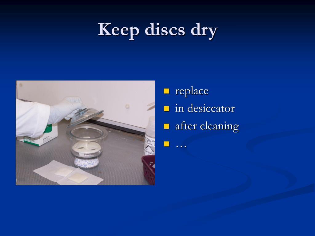 Keep discs dry