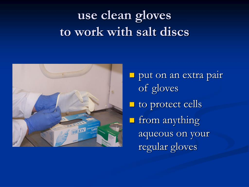 use clean gloves
