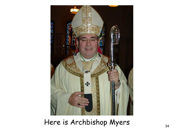 Here is Archbishop Myers