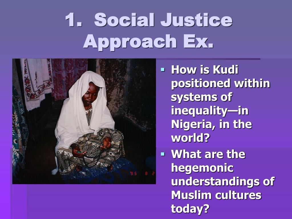 1.  Social Justice Approach Ex.