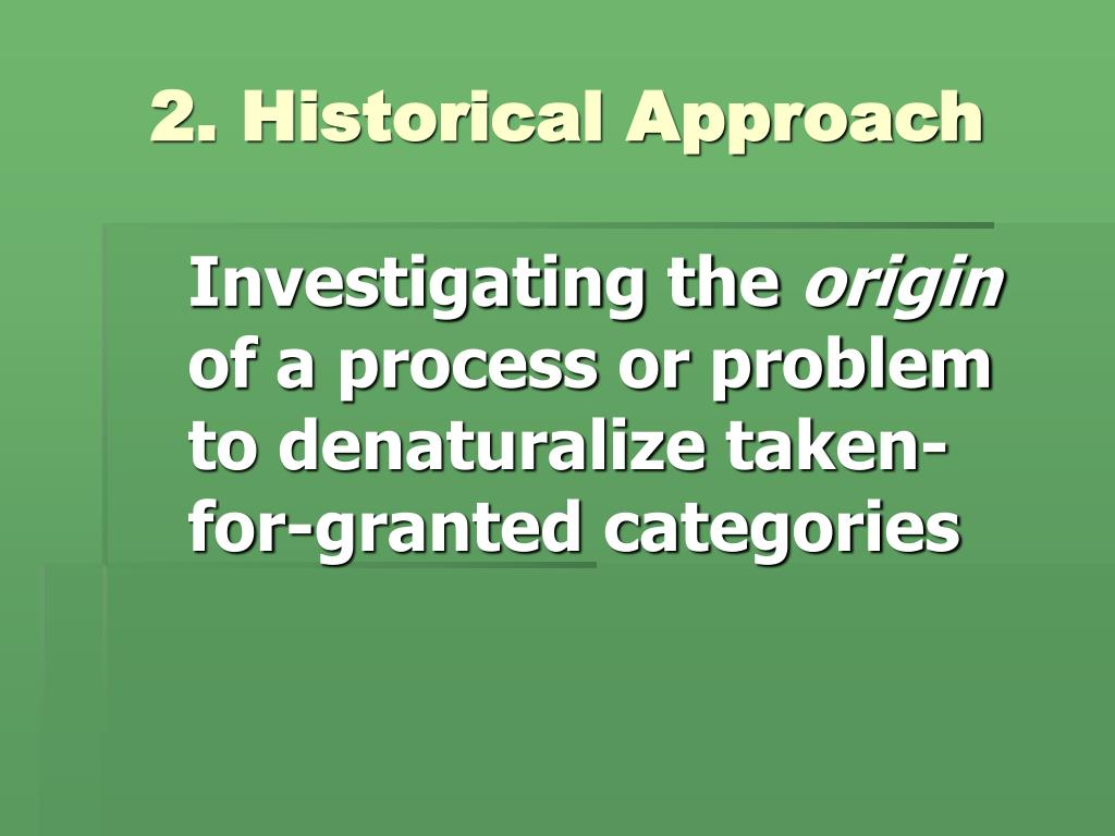 2. Historical Approach