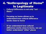 4 anthropology of home is legitimate