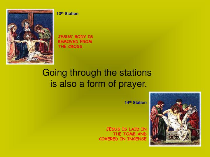 Going through the stations is also a form of prayer.