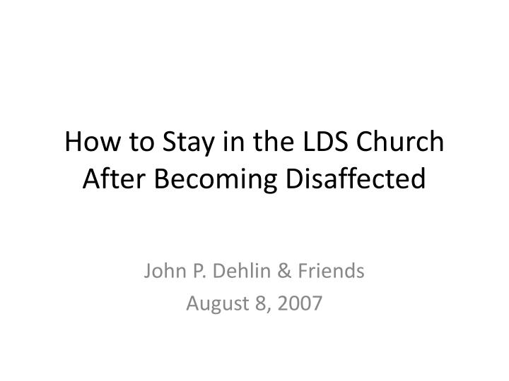 How to Stay in the LDS Church After Becoming Disaffected