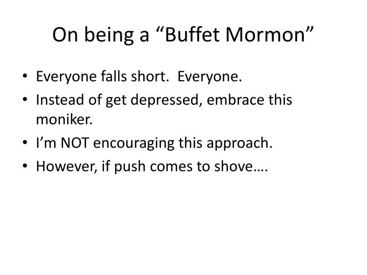 """On being a """"Buffet Mormon"""""""