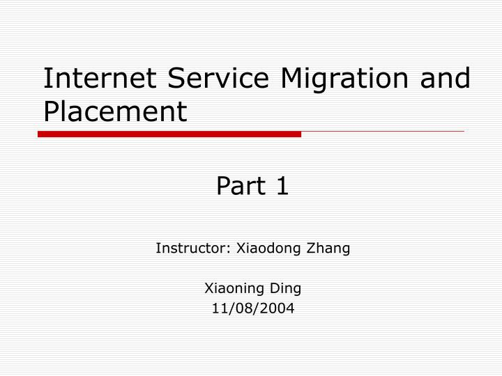 Internet service migration and placement