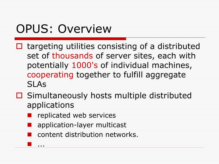 OPUS: Overview