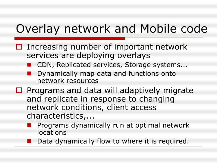 Overlay network and Mobile code