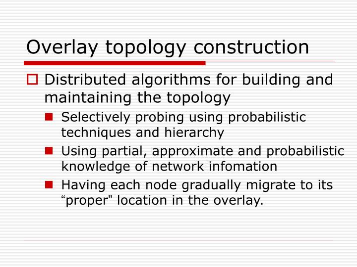 Overlay topology construction