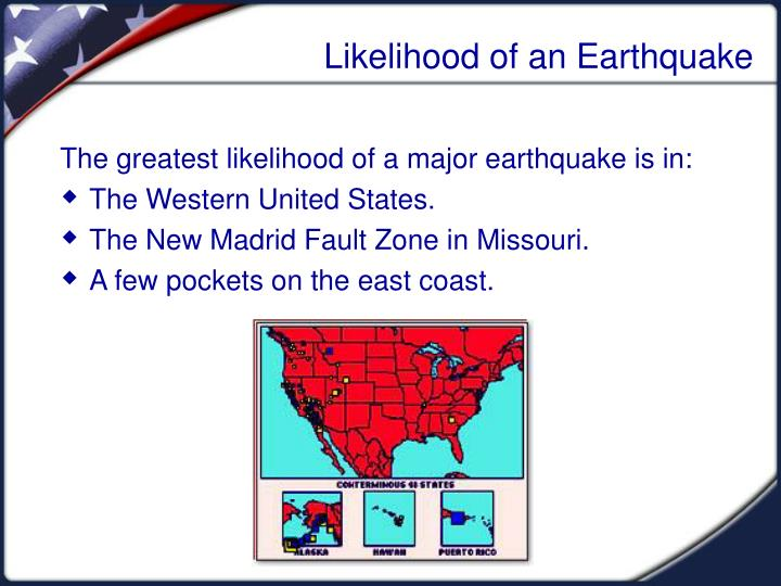 Likelihood of an Earthquake