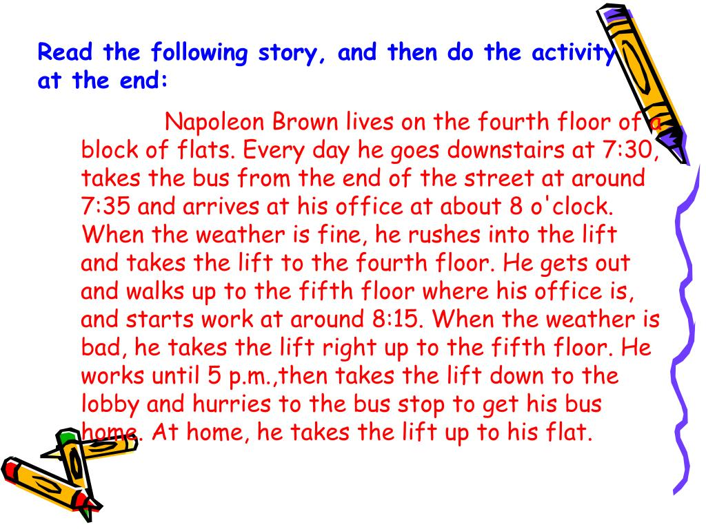 Read the following story, and then do the activity at the end: