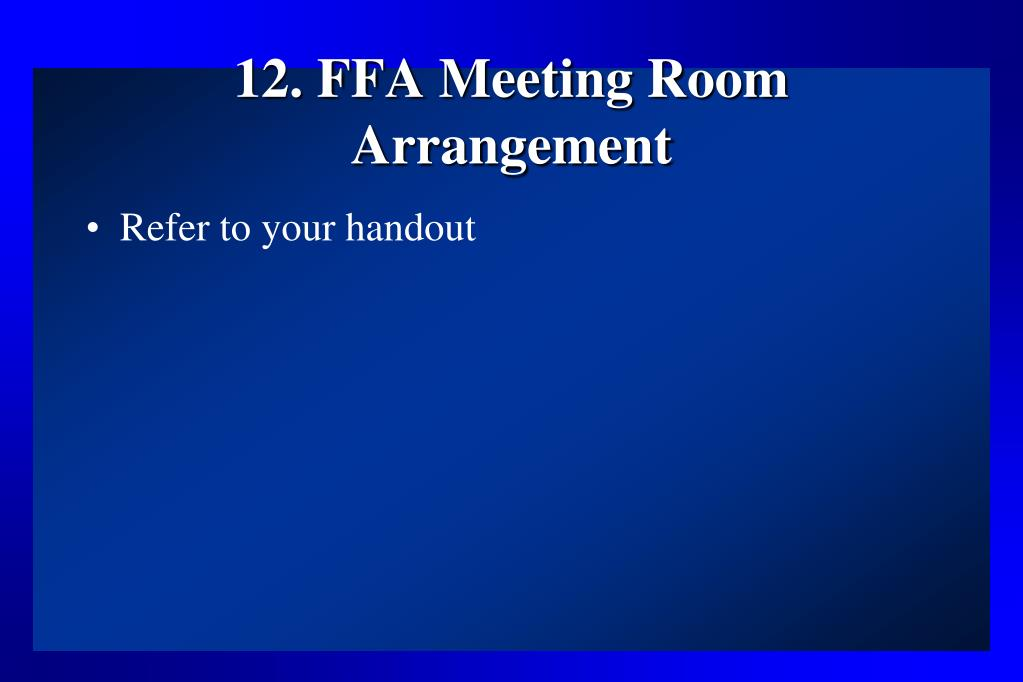 12. FFA Meeting Room Arrangement