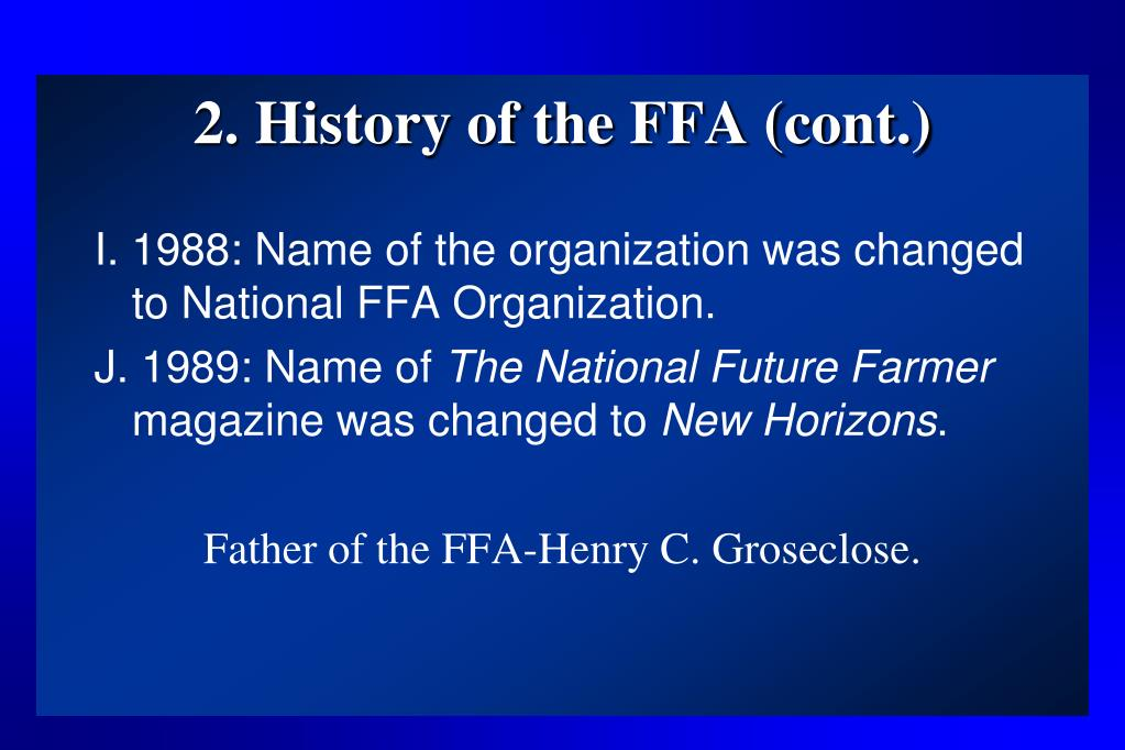 2. History of the FFA (cont.)