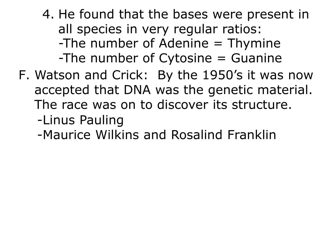 He found that the bases were present in