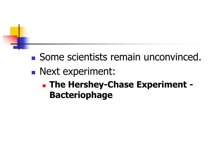 Some scientists remain unconvinced.