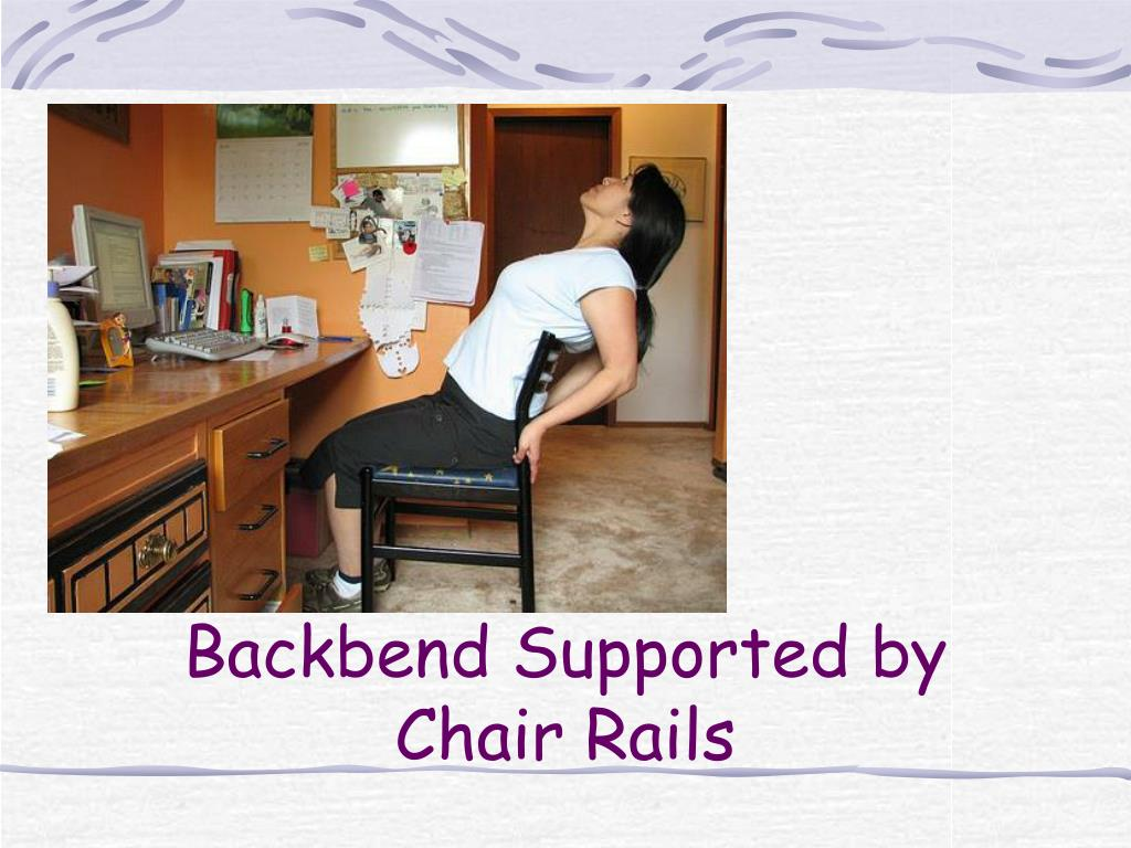 Backbend Supported by Chair Rails