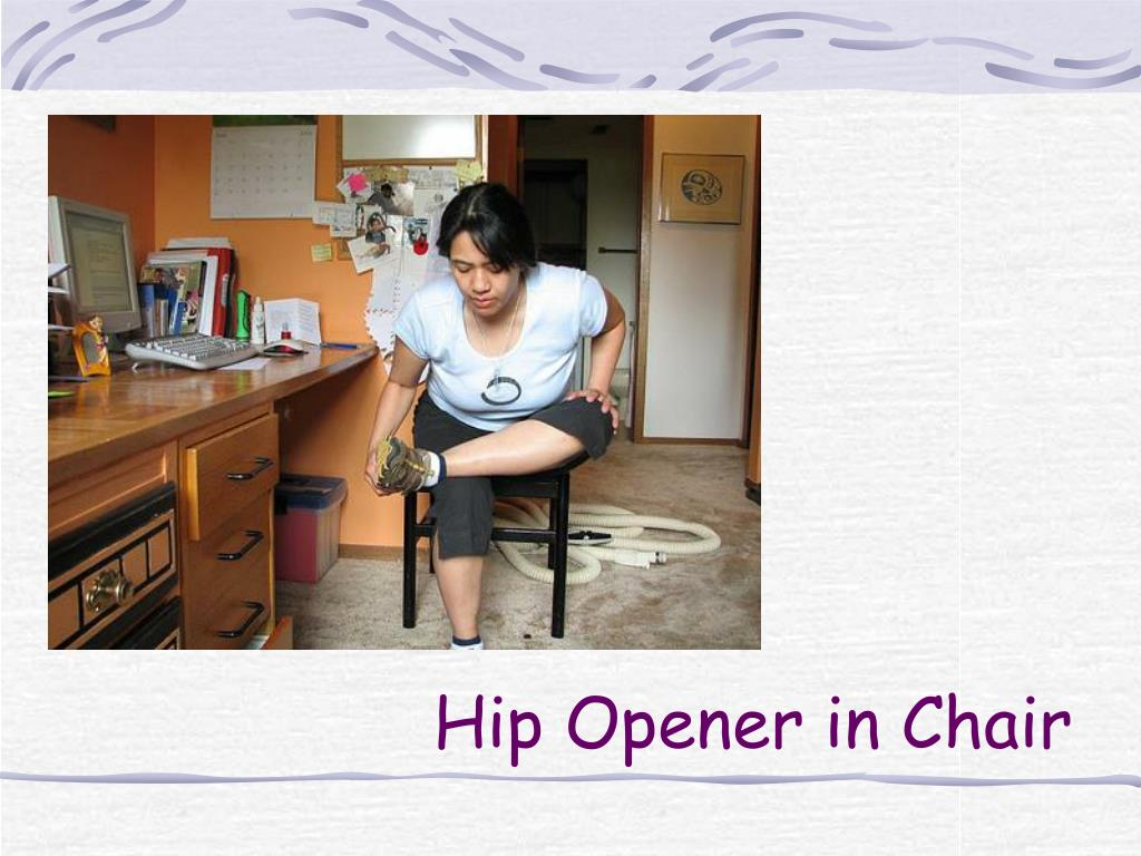 Hip Opener in Chair