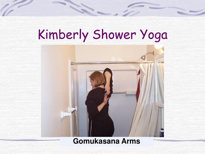 Kimberly shower yoga