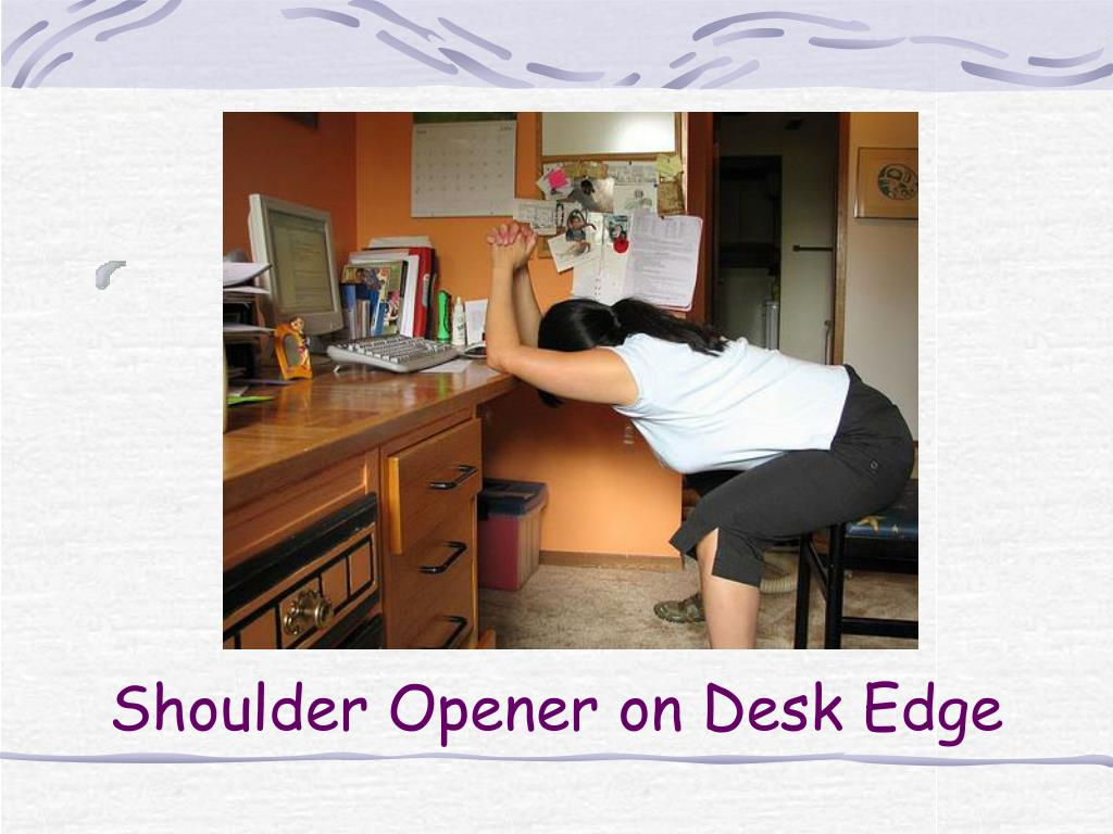 Shoulder Opener on Desk Edge