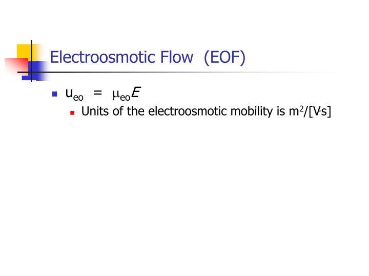 Electroosmotic Flow  (EOF)