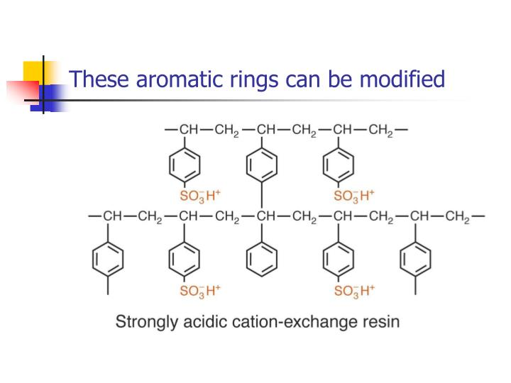 These aromatic rings can be modified