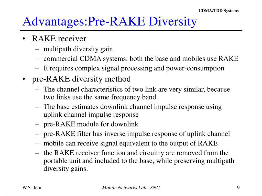Advantages:Pre-RAKE Diversity