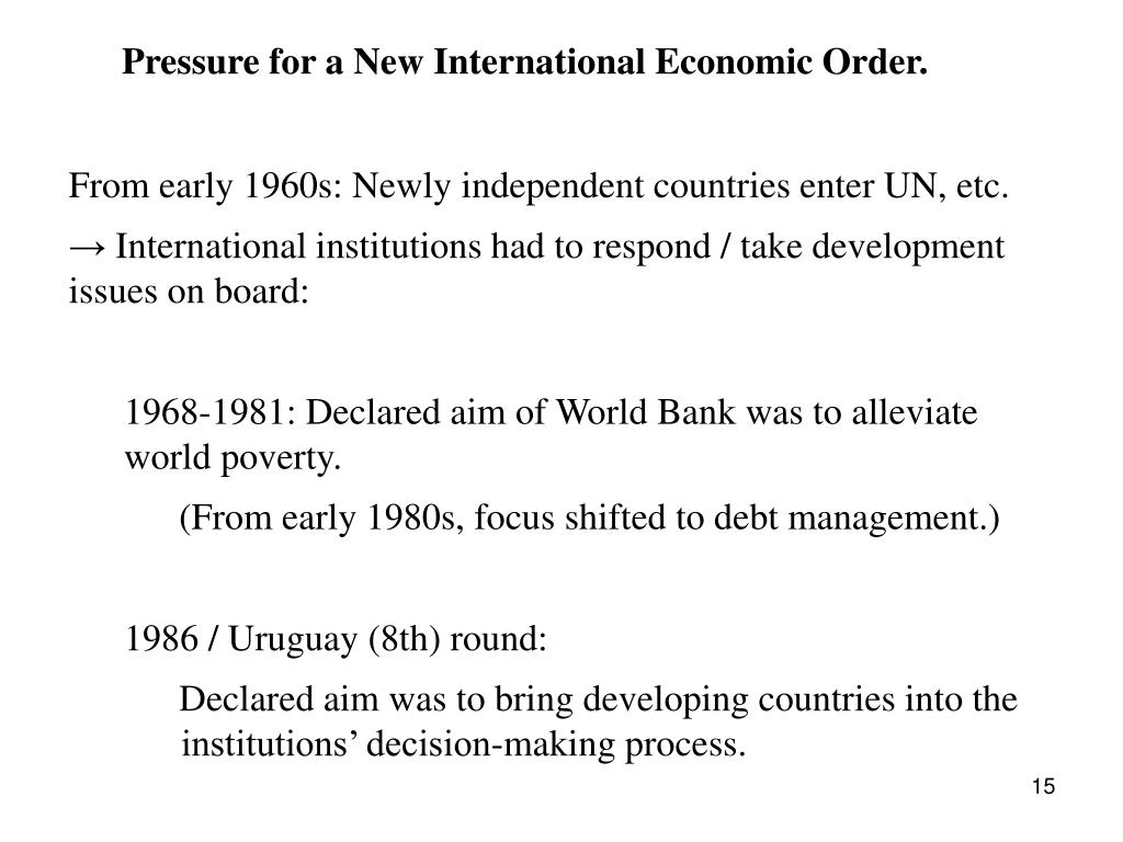 Pressure for a New International Economic Order.