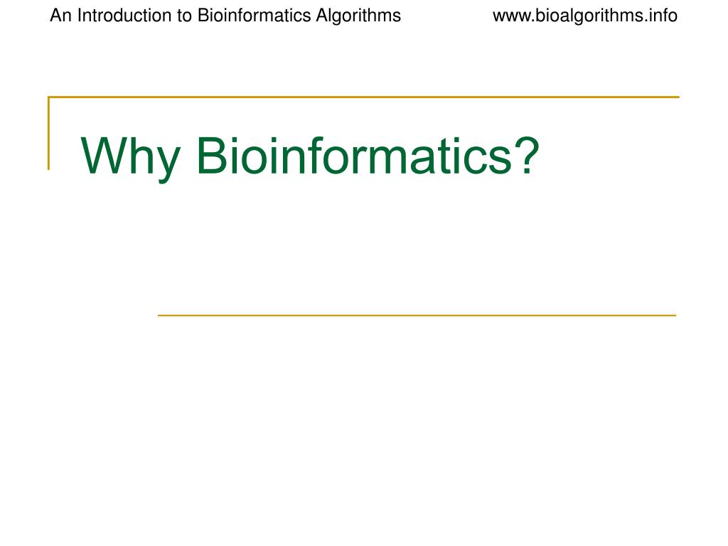 Why Bioinformatics?