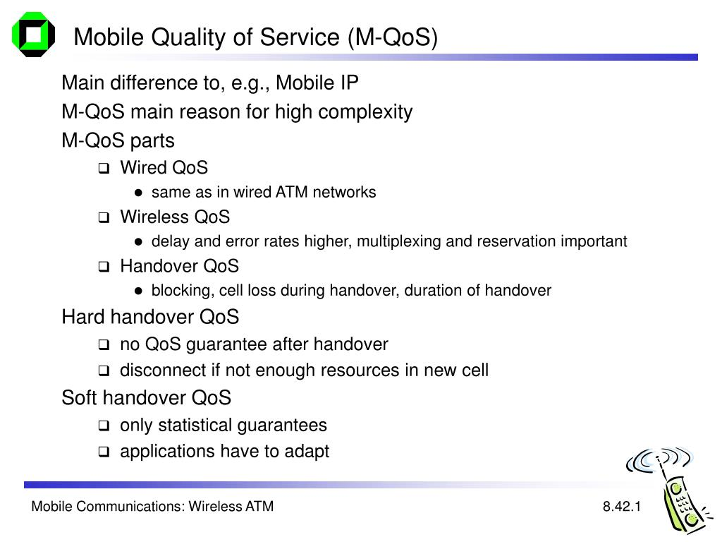 Mobile Quality of Service (M-QoS)