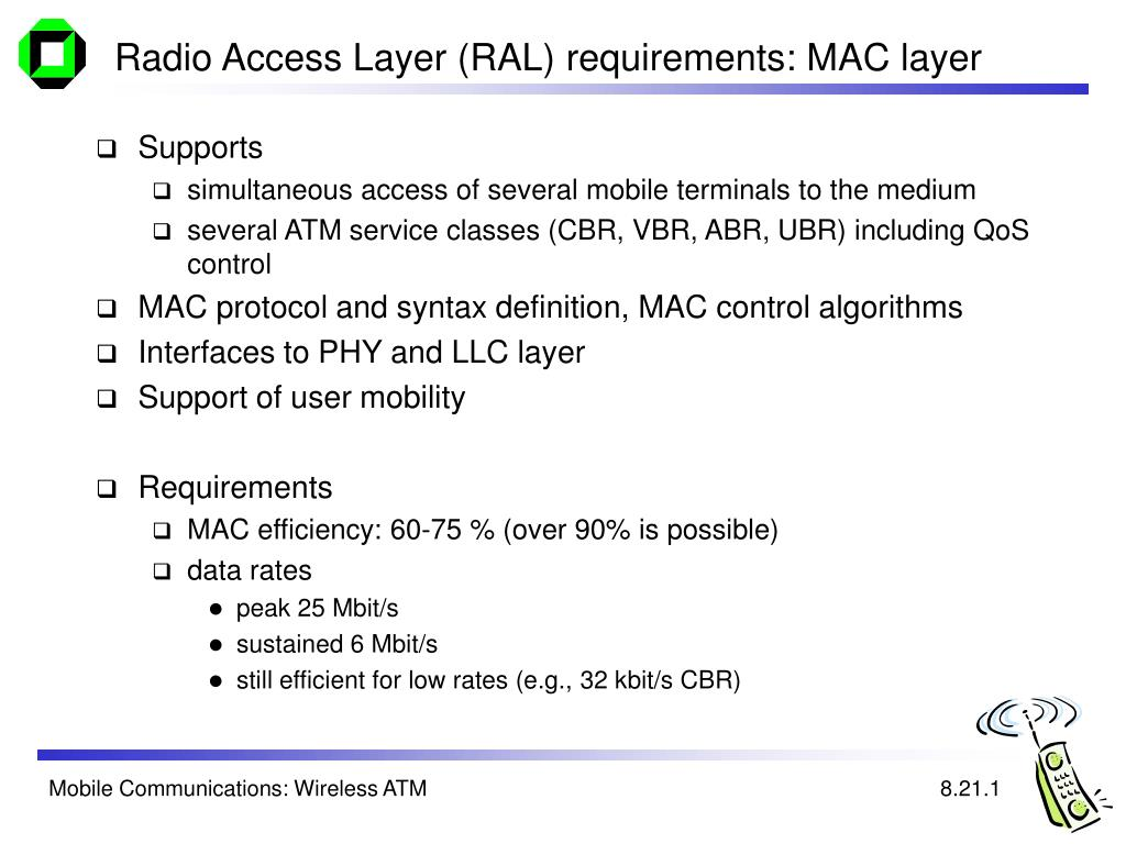 Radio Access Layer (RAL) requirements: MAC layer