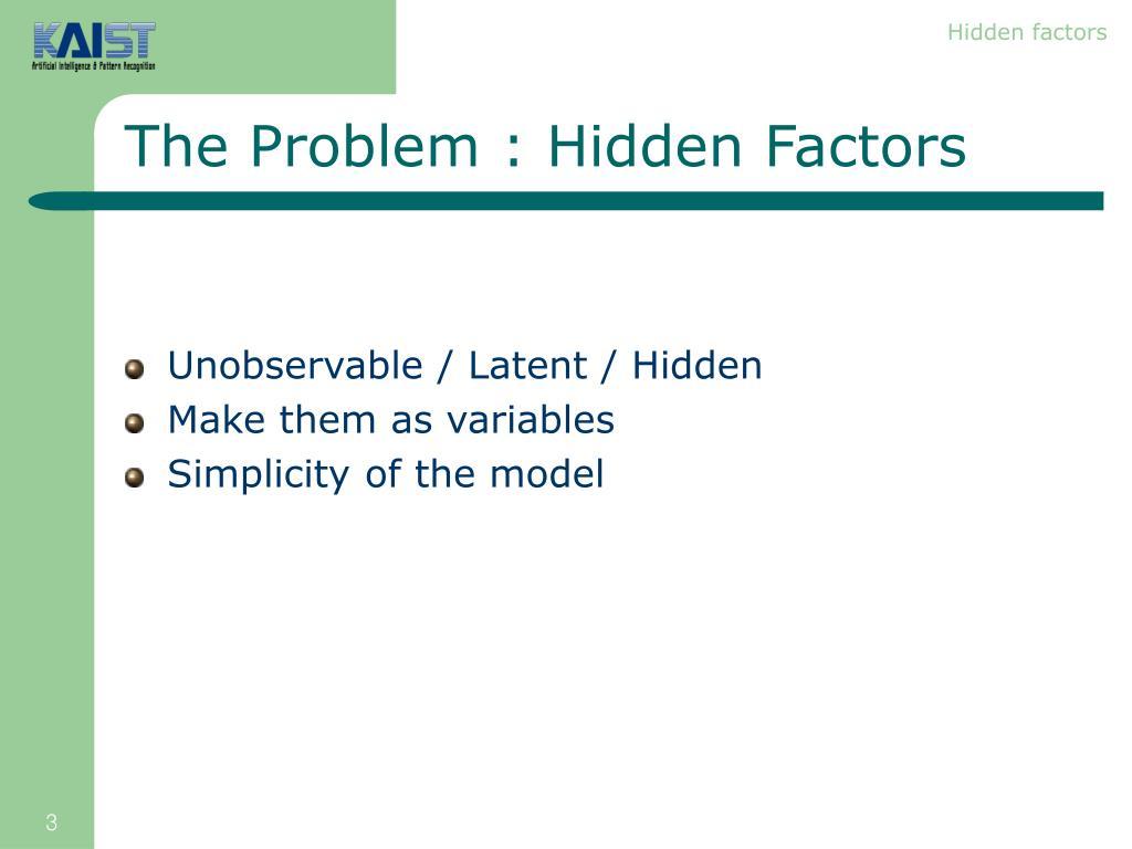 Hidden factors