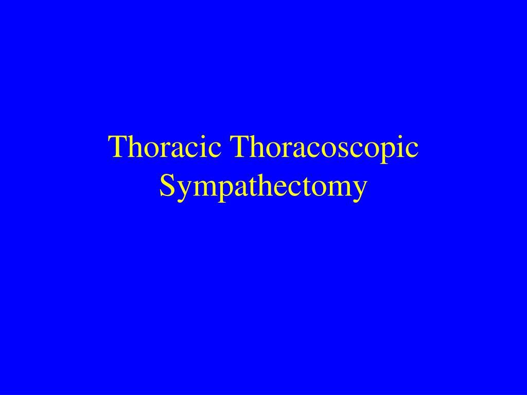 Thoracic Thoracoscopic Sympathectomy
