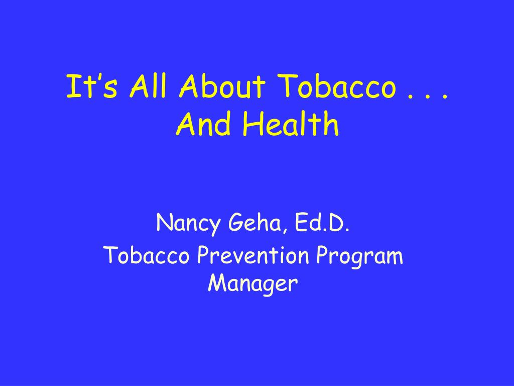 It's All About Tobacco . . .