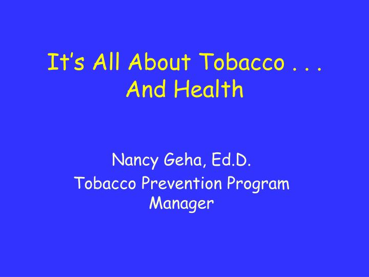 It s all about tobacco and health l.jpg