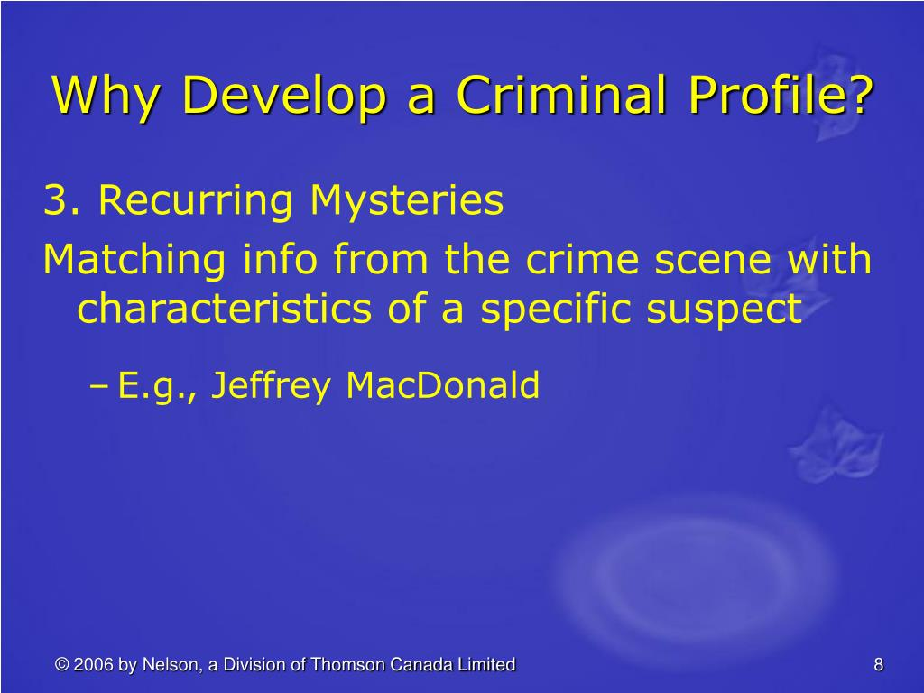 Why Develop a Criminal Profile?