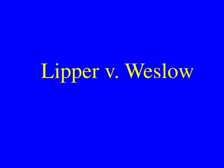 Lipper v. Weslow