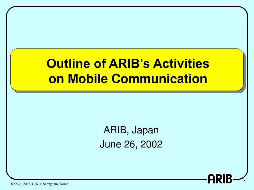 Outline of ARIB's Activities