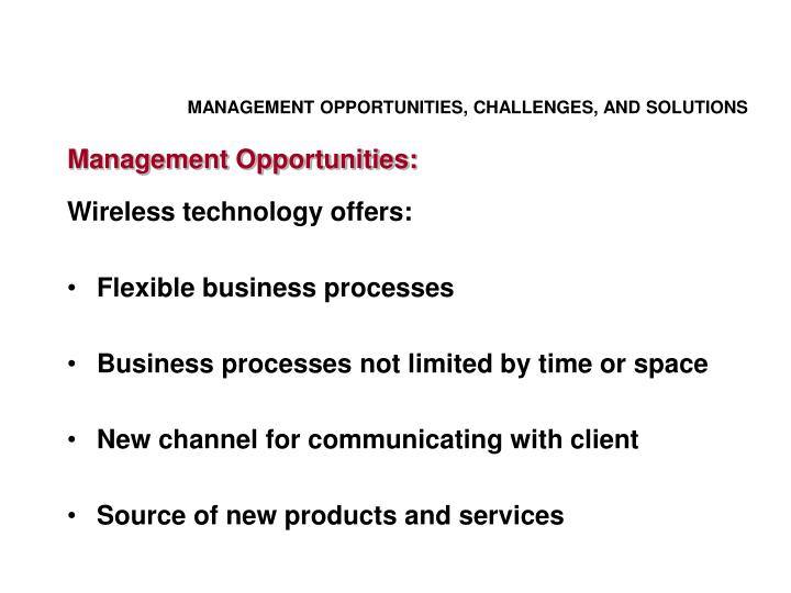 MANAGEMENT OPPORTUNITIES, CHALLENGES, AND SOLUTIONS