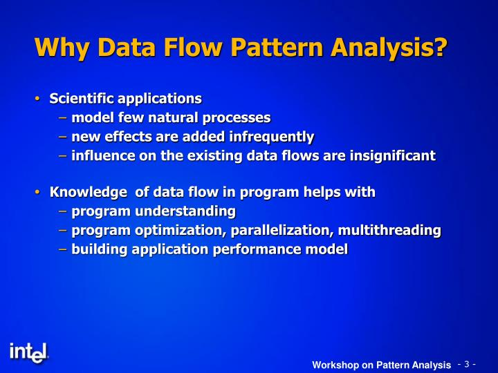 Why Data Flow Pattern Analysis?