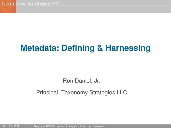 Metadata defining harnessing