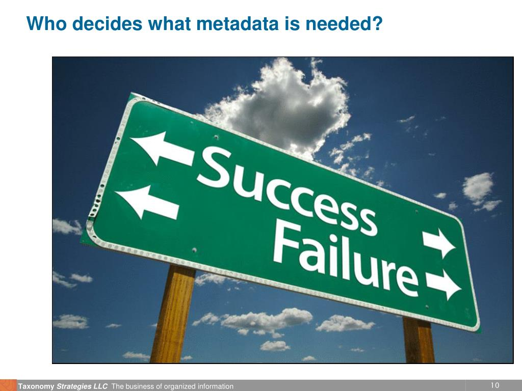 Who decides what metadata is needed?