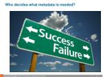 who decides what metadata is needed