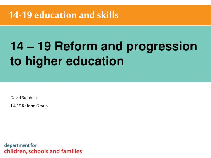 14 19 reform and progression to higher education