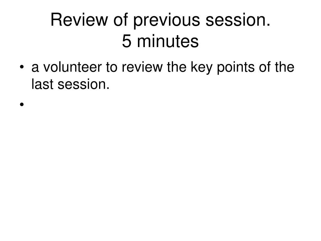 Review of previous session.
