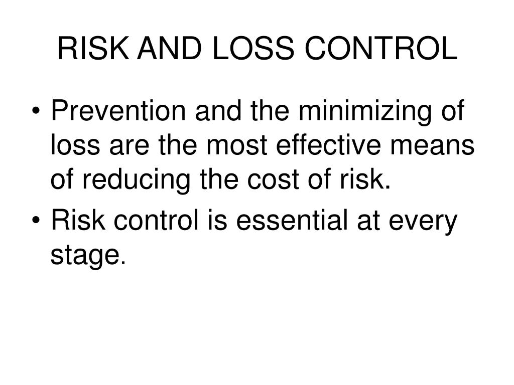 RISK AND LOSS CONTROL