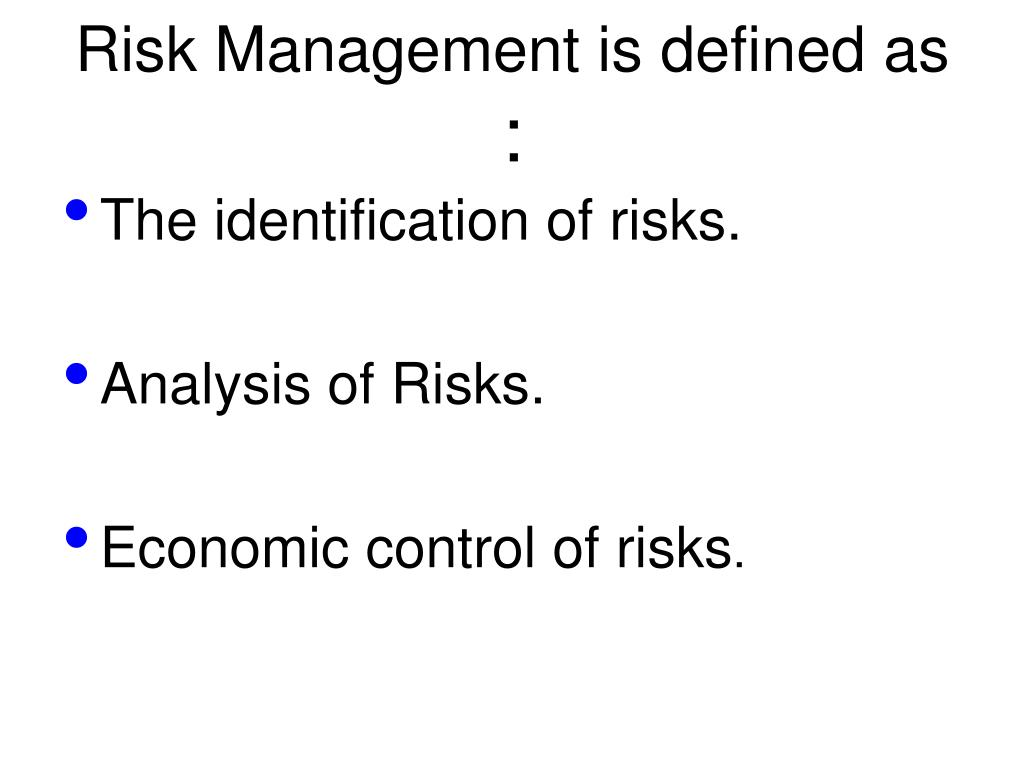 Risk Management is defined as