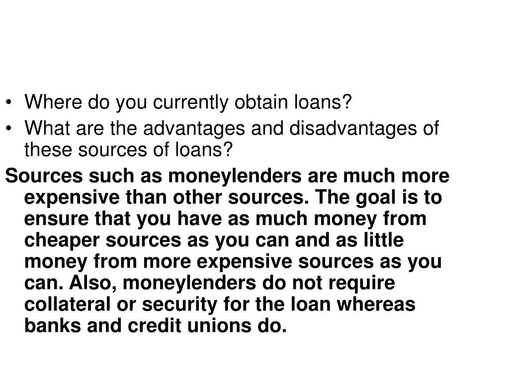 Where do you currently obtain loans?