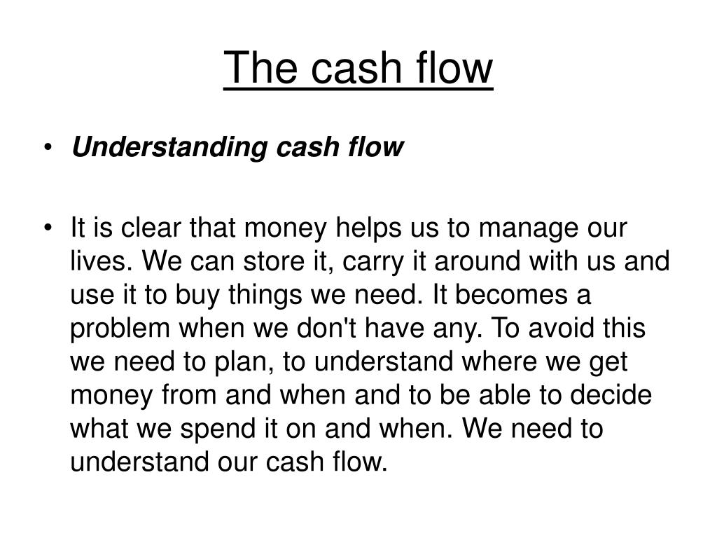 The cash flow