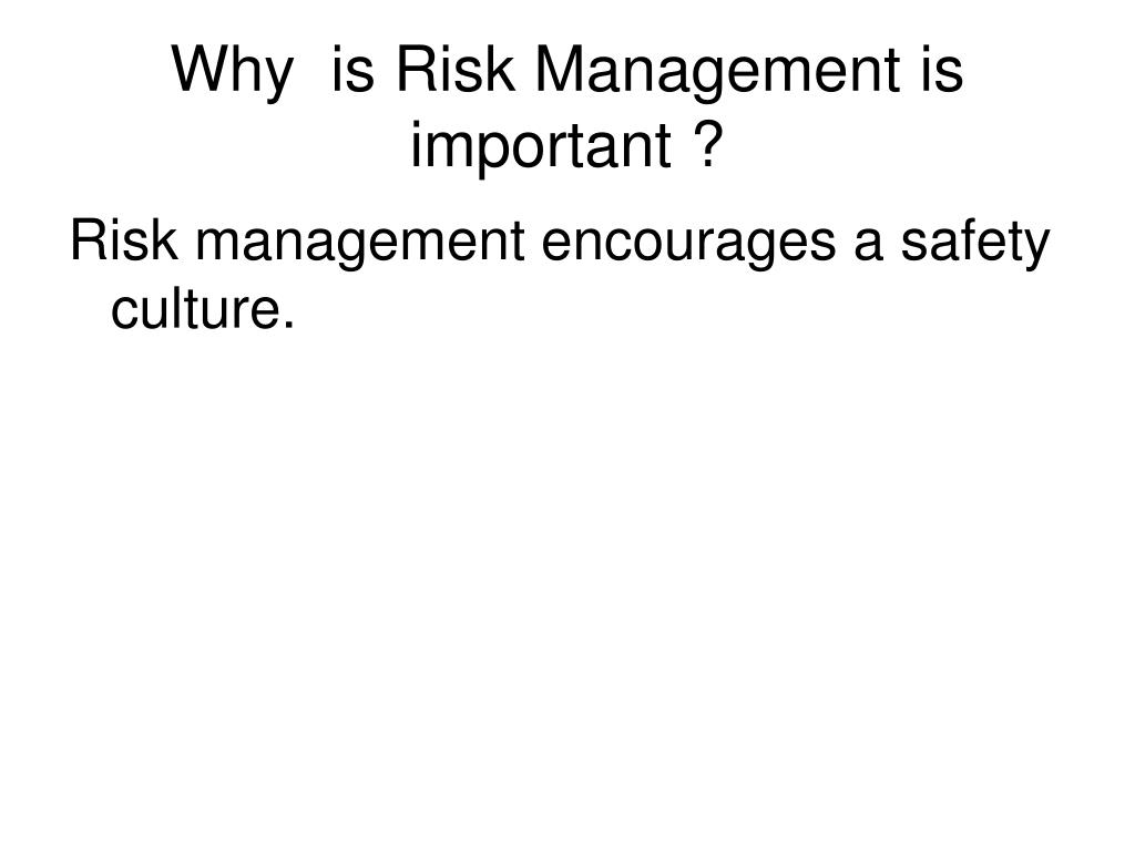 Why  is Risk Management is important ?